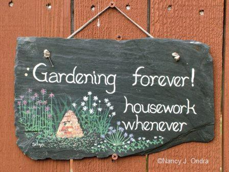 Gardening Forever! Housework Whenever